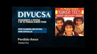 Rumba Tres - Perdido Amor (Ya no te puedo querer)
