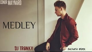 Conor Maynard - MEDLEY (Various Artists) DJ Tronky Bachata Remix