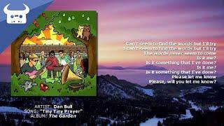 Dan Bull - Tiny Tiny Prayer