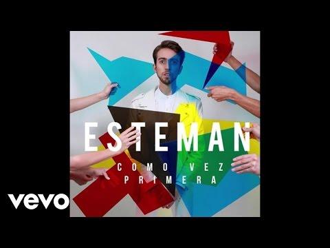esteman-como-vez-primera-audio-estemanvevo