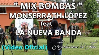 "Monserrath López-La Nueva Banda..""MIX BOMBAS""..2017..(Video Oficial)..FV PRODUCCIONES HD FILMS."