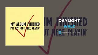 Wale - Daylight