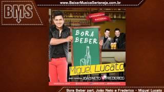 Bora Beber (Part  João Neto e Frederico) - Miguel Lucato