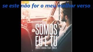 PAULO SOUSA SOMOS EU E TU lyrics