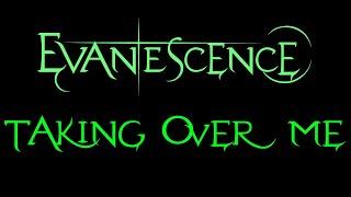 Evanescence-Taking Over Me Lyrics (Demo 1)