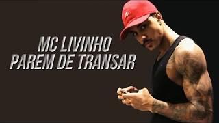 MC Livinho - Parem de transar - Vai Ser Difícil Vocês Me Aturar (Perera DJ)