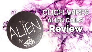Clich Wires- Alien Coils Review