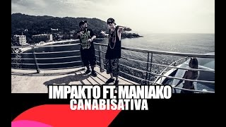 MANIAKO FT. IMPAKTO // CANABISATIVA // Video Oficial