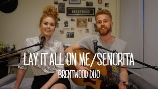 Rudimental feat. Ed Sheeran/Justin Timberlake - Lay It All On Me/Senorita (Brentwood Cover)