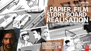 Du papier au film : story board et réalisation | Masterclass avec Younes Jabrane width=