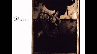 Pixies - Surfer Rosa. 7 - Where Is My Mind?