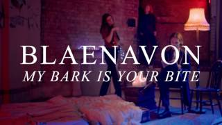Blaenavon - My Bark Is Your Bite