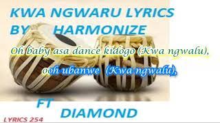 KWA NGWARU LYRICS BY HARMONIZE FT DIAMOND PLATNUMZ width=