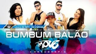 Bumbum Balão - Louco de Refri e Os Cretinos - Coreografia - Move Dance Brasil