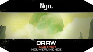 Nyo. - DRAW TOGETHER #18 [Nouveau Monde]