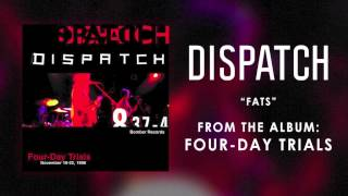 "Dispatch - ""Fats"" (Official Audio)"