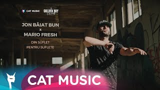 Jon Baiat Bun feat. Mario Fresh - Din suflet pentru suflete (Official Video)