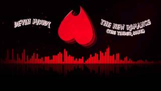 Devin Moody - The New Romance (The Tinder Song) ft. Chiara Young Official Stream Video