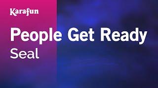 Karaoke People Get Ready - Seal *