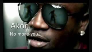 Akon - No More You Lyrics HQ