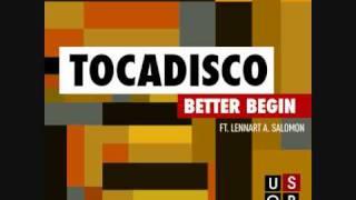 Tocadisco - Better Begin (Alex Gopher Radio Edit)