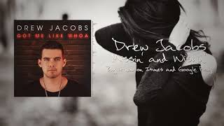 Drew Jacobs - Missin' and Wishin' (Official Lyric Video)