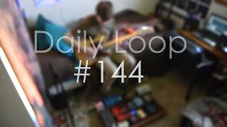 Daily Loop #144