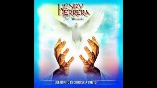 Henry Herrera - Que Bonito Es Conocer A Cristo