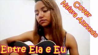 Entre Ela e Eu - Naiara Azevedo - Cover - Hellen Kathleen