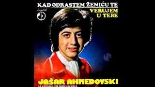 Jasar Ahmedovski - Verujem u tebe - (Audio 1981)