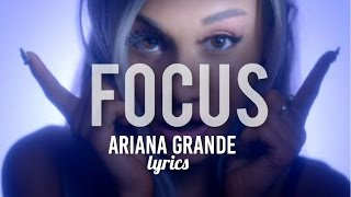 Focus- Ariana Grande (lyrics)