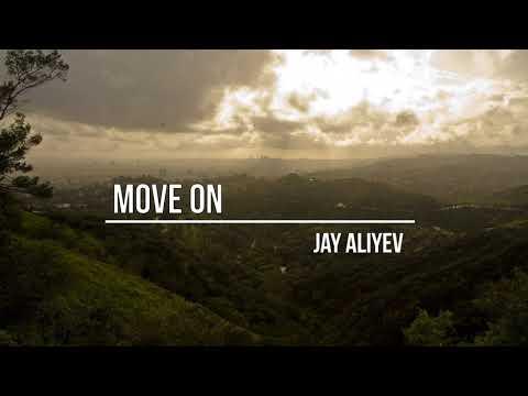 Jay Aliyev - Move On (Original Mix)