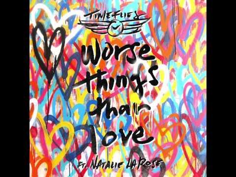timeflies-worse-things-than-love-ft-natalie-la-rose-audio-timeflies4850