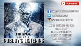 Linkin Park  - Nobody's Listening ( zwieR Z Remix)