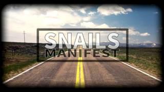 Snails - Manifest
