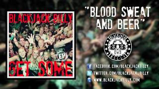 "Blackjack Billy ""Blood Sweat and Beer"" - Official Song Video"