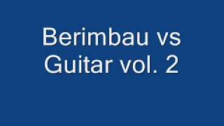 Berimbau vs guitar vol.2