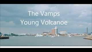 The Vamps Young Volcanoes lyrics
