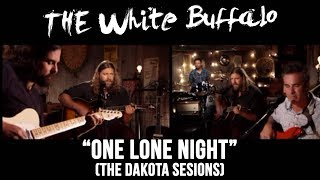 "The White Buffalo - ""One Lone Night"" (The Dakota Sessions)"