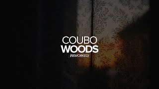 Coubo - Woods (Reworked)