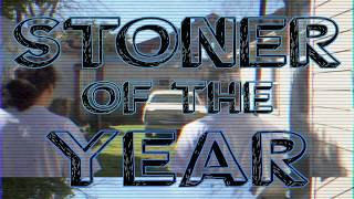 STONER - Stoner Of The Year (Official Music Video)