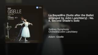 La BayadŠre (Suite after the Ballet arranged by John Lanchbery) : No. 8, Second Shade's Solo