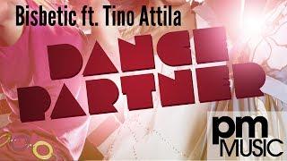 Bisbetic ft. Tino Attila - Dance Partner