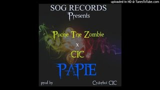 Punchie The Zombie x CIC - (NEW MUSIC 2017)