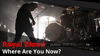 Where Are You Now | Royal Blood | Drum cover