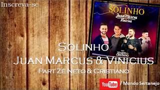 Solinho - Juan Marcus & Vinicius Part Zé Neto & Cristiano