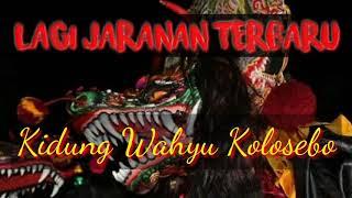 """Lagi Lagu Terbaru Jaranan """" Kidung Wahyu Kolosebo"""""""