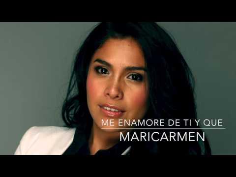 Me Enamore De Ti Y Que de Maricarmen Marin Letra y Video