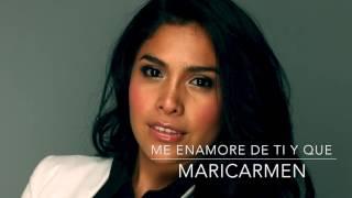 Me enamore de ti y que - Maricarmen Marín