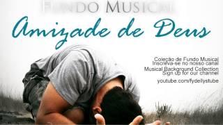 Fundo Musical - Amizade [Coleção de Fundo Musical #chegandomaispertodeDeus]